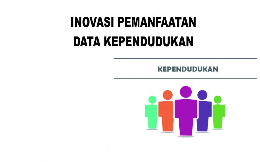 Pemanfaatan Data Kependudukan Untuk Mendukung Pelayanan Publik